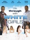 I'm Through with White Girls (The Inevitable Undoing of Jay Brooks)