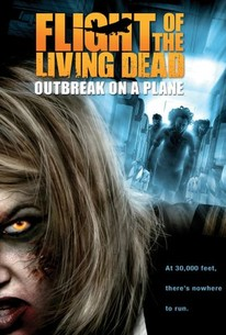 Flight Of The Living Dead Outbreak On A Plane Plane Dead 2007 Rotten Tomatoes