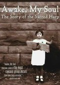 Awake, My Soul: The Story of the Sacred Harp