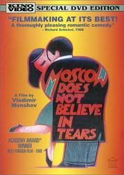 Moskva slezam ne Verit (Moscow Does Not Believe in Tears)