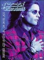 Ozzy Osbourne - Don't Blame Me: The Tales of Ozzy Osbourne