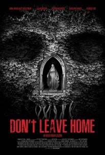 Don't Leave Home (2018) - Rotten Tomatoes