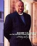 Bishop T.D. Jakes and the Potter's House Mass Choir - A Wing and a Prayer