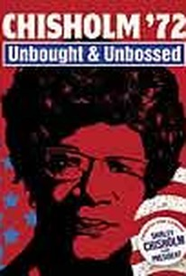 Chisholm '72: Unbought and Unbossed