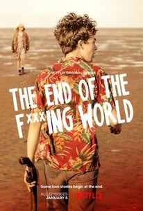 The End of the F***ing World: Series 1 - Rotten Tomatoes
