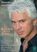 Dmitri Hvorostovsky: To Russia with Love