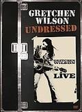 Gretchen Wilson - Undressed