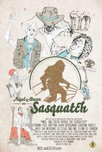 Nigel & Oscar vs. The Sasquatch (Sasq-Watch!)