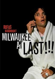 Rufus Wainwright: Milwaukee at Last!!!