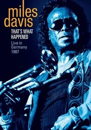 Miles Davis: That's What Happened: Live in Germany 1987