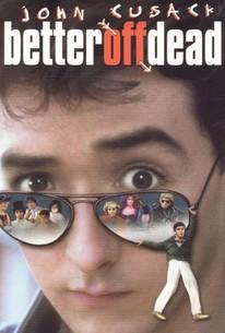 Better Off Dead >> Better Off Dead 1985 Rotten Tomatoes