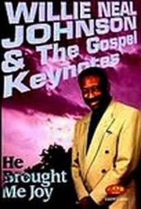 Willie Neal Johnson & the Gospel Keynotes: He Brought Me Joy
