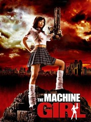 Kataude mashin gâru (The Machine Girl)