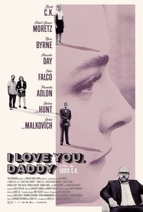 I Love You Daddy 2017 Rotten Tomatoes
