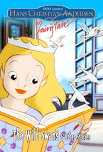 Hans Christian Andersen: The Fairy Tales - The Wild Swans & other Stories