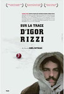 On the Trail of Igor Rizzi (Sur la trace d'Igor Rizzi)
