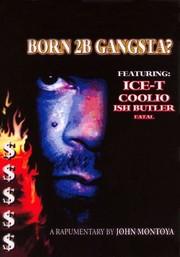 Born 2B Gangsta?