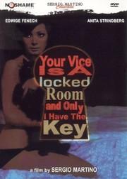 Il Tuo Vizio è una Stanza Chiusa e Solo Io ne ho la Chiave (Your Vice Is a Locked Room and Only I Have the Key)