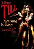 Jethro Tull: Nothing Is Easy: Live at the Isle of Wight 1970