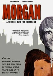 Morgan! (Morgan: A Suitable Case for Treatment)