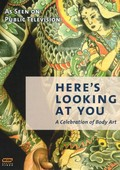 Here's Looking at You: A Celebration of Body Art