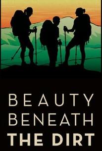 Beauty Beneath The Dirt