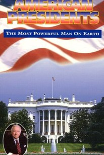 American Presidents: The Most Powerful Man on Earth