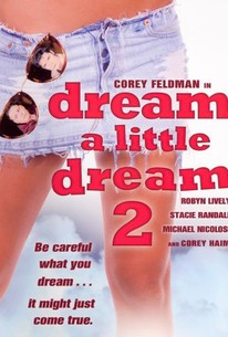 Dream A Little Dream 2 Movie Quotes Rotten Tomatoes