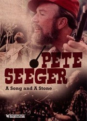 Pete Seeger... A Song and a Stone