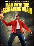 Man with the Screaming Brain
