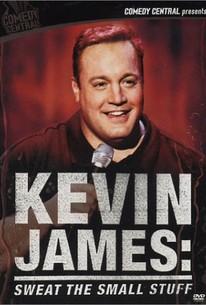 Kevin James: Sweat the Small Stuff
