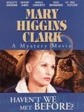 Mary Higgins Clark's 'Haven't We Met Before?'