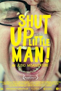 Shut Up Little Man!