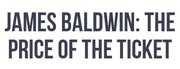 James Baldwin: The Price of a Ticket