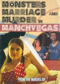 Monsters, Marriage, and Murder in Manchvegas