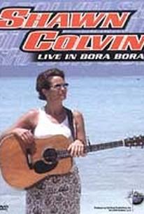 Shawn Colvin - Live in Bora Bora
