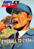 NFL Films: Legends of Autumn, Vol. VI - Eyeball to Eyeball