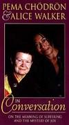 Pema Chodron & Alice Walker in Conversation