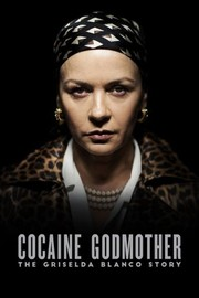 Cocaine Godmother: The Griselda Blanco Story