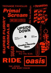Upside Down: The Creation Records Story