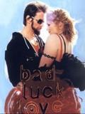 Bad Luck Love