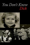 You Don't Know Dick: Courageous Hearts of Transsexual Men