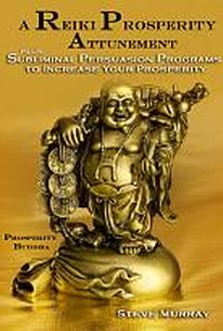 Reiki Prosperity Attunement Plus Subliminal Persuasion Programs to Increase Your Prosperity