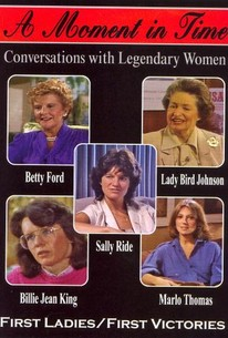 A Moment in Time: Conversations With Legendary Women - First Ladies/First Victories