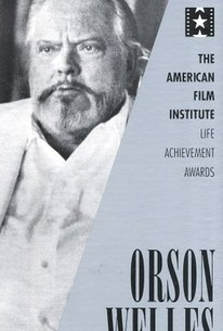 The AFI Lifetime Achievement Awards: Orson Welles