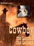 Cowboy - The Legend, the Legacy