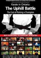 Karate in Ontario: The Uphill Battle. The Cost of Raising a Champion