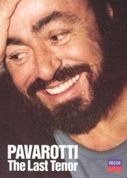 Luciano Pavarotti: The Last Tenor