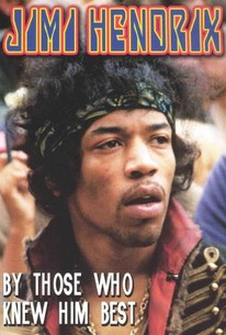 Jimi Hendrix - By Those Who Knew Him Best