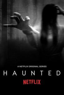 Haunted - Season 1 Episode 3 - Rotten Tomatoes